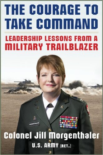 The Courage to Take Command: Leadership Lessons from a Military Trailblazer