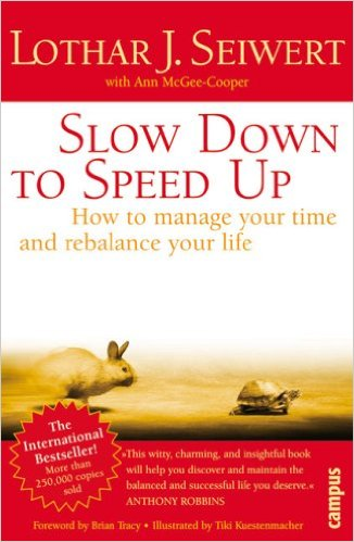 Slow Down to Speed Up: How to manage your time and rebalance your life