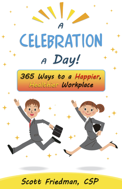 A Celebration a Day: 365 Ways to a Happier Healthier Workplace