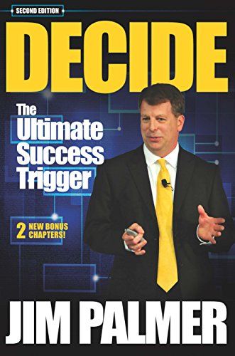 Decide: The Ultimate Success Trigger