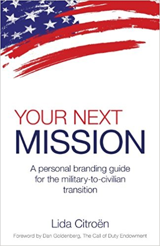 Your Next Mission: A Personal Branding Guide for the Military-to-Civilian Transition