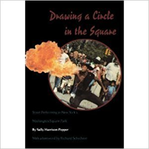 Drawing a Circle in the Square: Street Performing in New York's Washington Square Park
