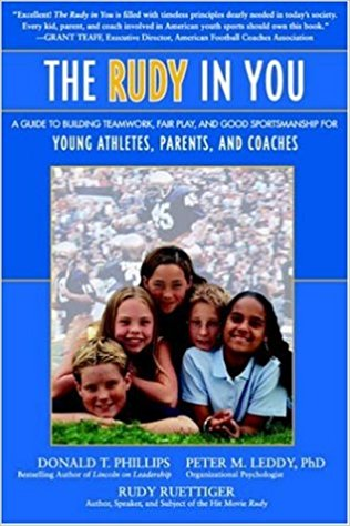 The Rudy in You: A Guide to Building Teamwork, Fair Play and Good Sportsmanship for Young Athletes, Parents and Coaches