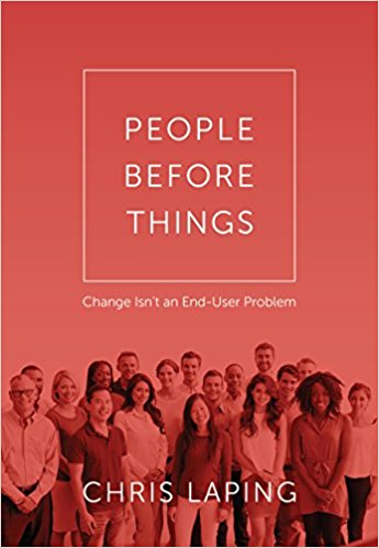 People Before Things: Change Isn't an End-User Problem