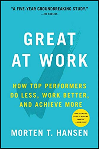 Great at Work: How Top Performers Work Less and Achieve