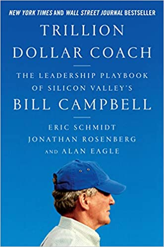 Trillion Dollar Coach: The Leadership Playbook of Silicon Valley's Bill Campbell